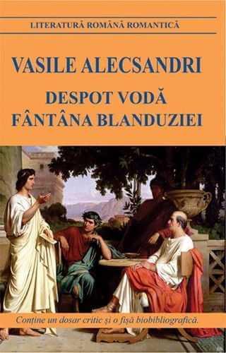 Despot Voda. Fantana Blanduziei-Vasile Alecsandri