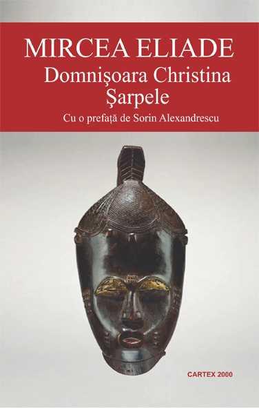 Domnisoara Christina. Sarpele-Mircea Eliade