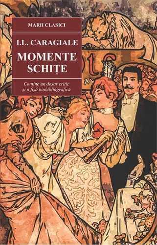 Momente. Schite-I.L.Caragiale