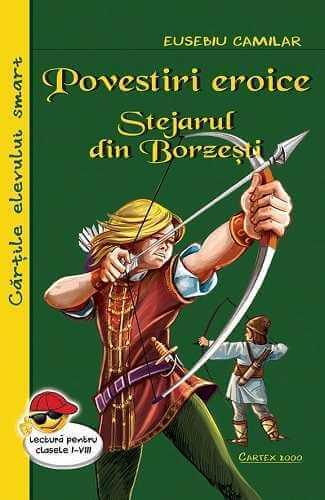 Povestiri eroice. Stejarul din Borzesti-Eusebiu Camilar