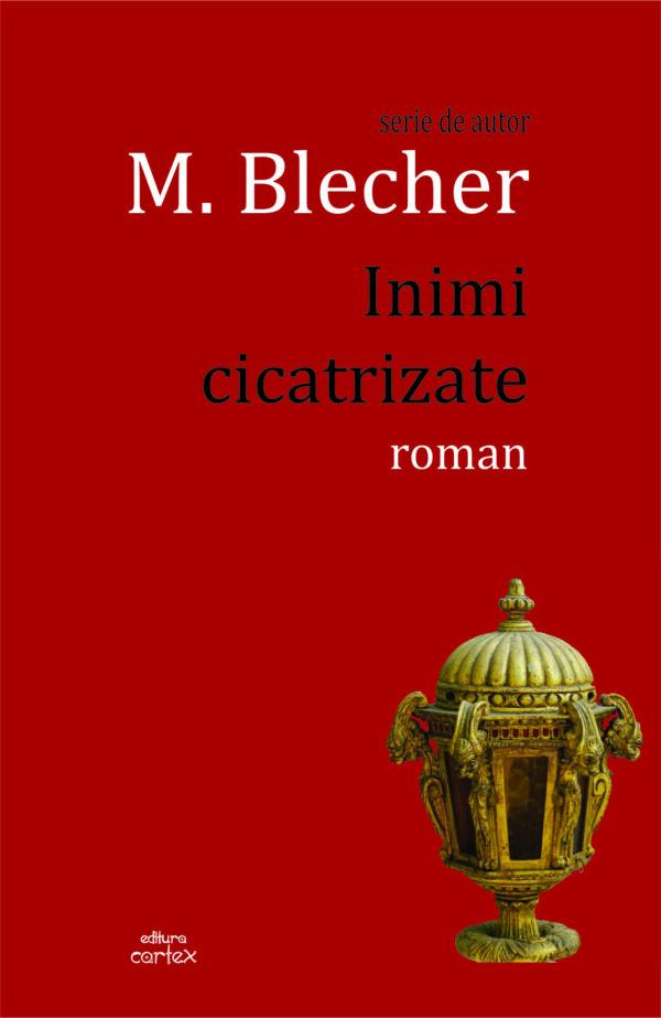M. Blecher, Inimi cicatrizate