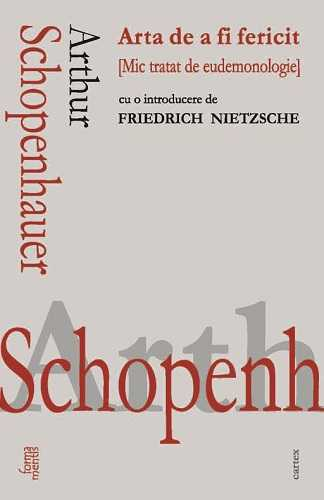 Arta de a fi fericit. Mic tratat de eudemonologie-Arthur Schopenhauer