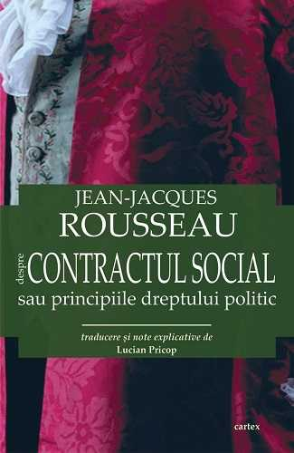 Despre contractul social sau principiile dreptului politic-Jean-Jacques Rousseau