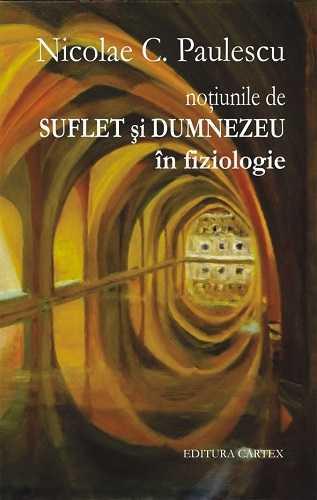 Notiunile de suflet si Dumnezeu in fiziologie-Nicolae C. Paulescu