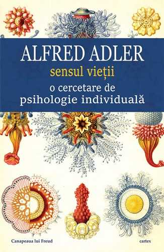 Sensul vietii. O cercetare de psihologie individuala-Alfred Adler