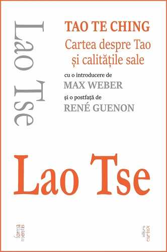 Tao Te Ching. Cartea despre Tao si calitatile sale-Lao Tse