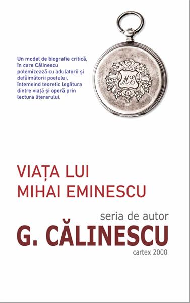 Viata lui Mihai Eminescu-George Calinescu