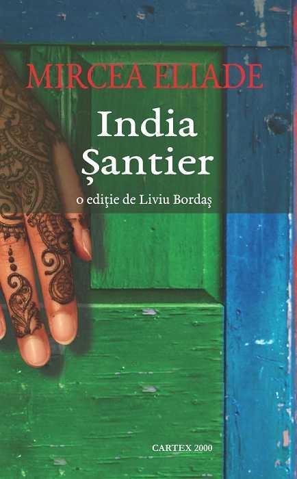 India .Santier - Mircea Eliade
