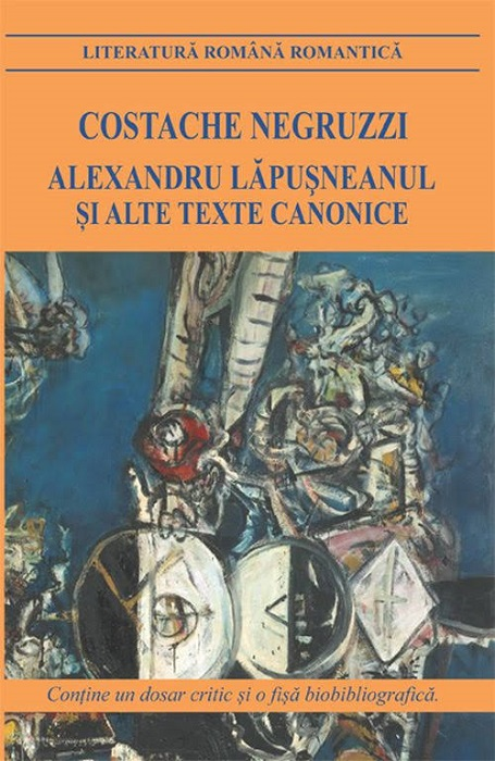 Alexandru Lapusneanul si alte texte canonice - Costache Negruzzi