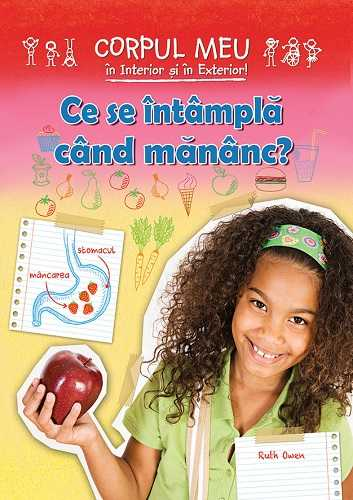Ce se intampla cand mananc ? - Ruth Owen