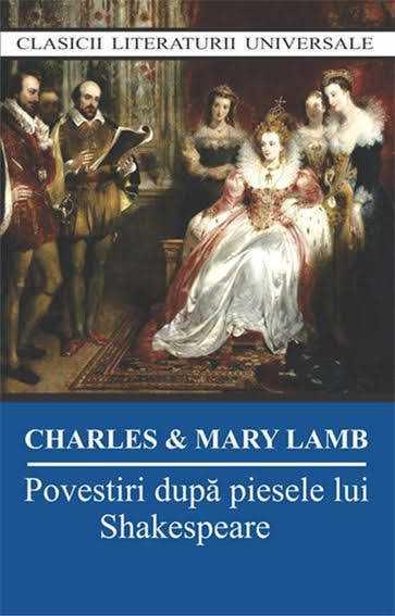 Povestiri după piesele lui Shakespeare - Charles Lamb,Mary Lamb