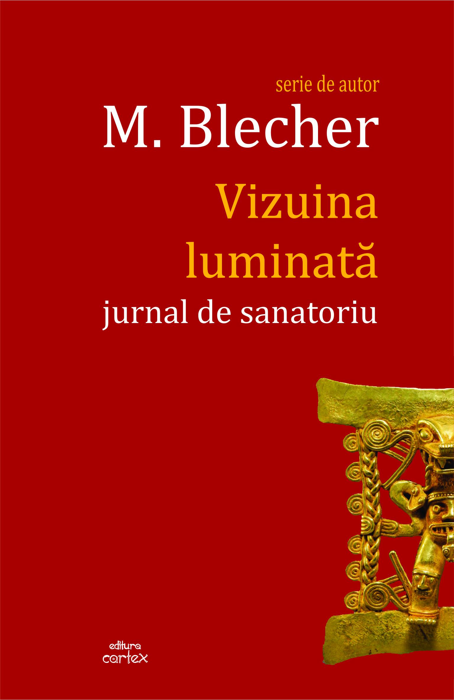 M. Blecher, Vizuina luminata [jurnal de sanatoriu]
